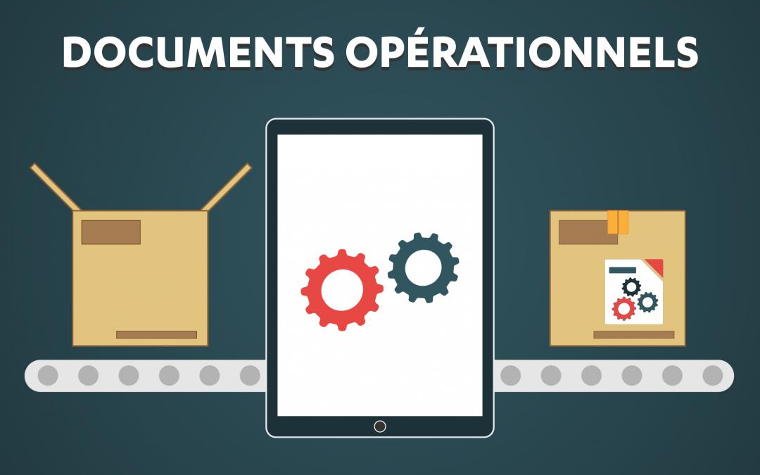 Documents opérationnels : tout ce que vous devez savoir